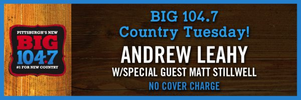 BIG 104.7 Country Night w/Andrew Leahy & Matt Stillwell