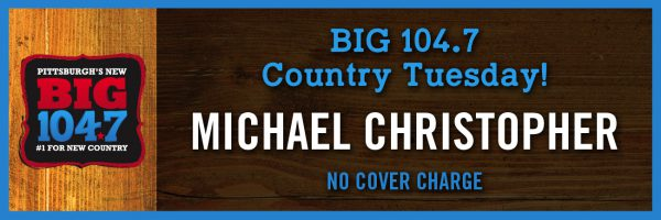 BIG 104.7 Country Night w/Michael Christopher
