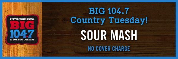 BIG 104.7 Country Tuesday w/Sour Mash