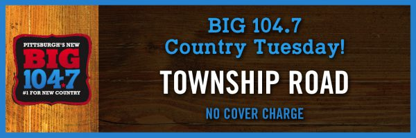 BIG 104.7 Country Tuesday w/Township Road
