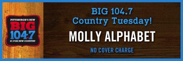 BIG 104.7 COUNTRY NIGHT W/Molly Alphabet