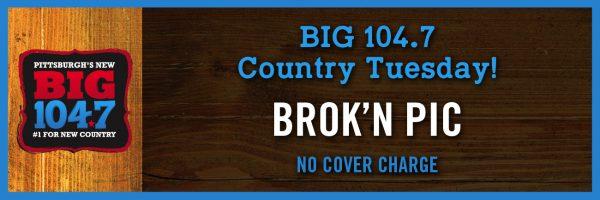 BIG 104.7 Country Tuesday w/Brok'n Pic
