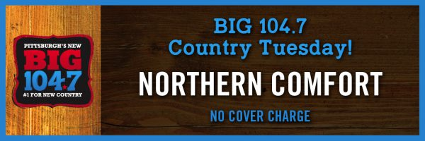 BIG 104.7 Country Tuesday w/Northern Comfort