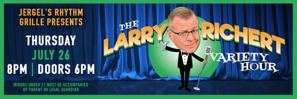 The Larry Richert Variety Hour