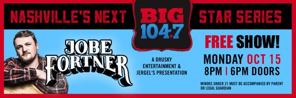 Nashville's Next BIG Star w/Jobe Fortner – FREE SHOW