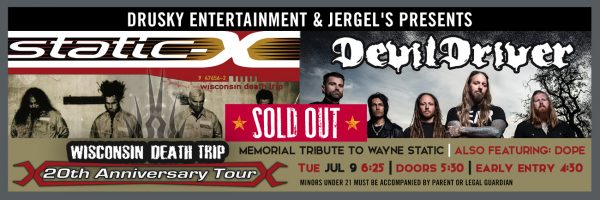 Static X – Devil Driver – SOLD OUT!