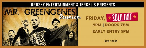 Mr. Greengenes Reunion – SOLD OUT!