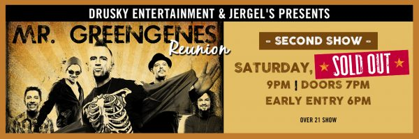Mr. Greengenes Reunion – 2nd Show – SOLD OUT!