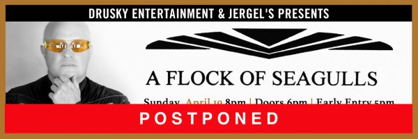 RESCHEDULED for Saturday, June 13 – A Flock of Seagulls