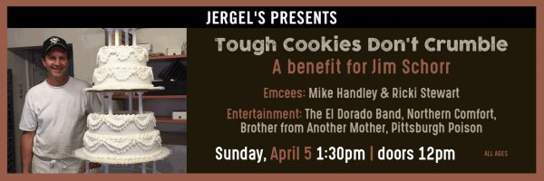 Tough Cookies Don't Crumble – Benefit for Jim Schorr