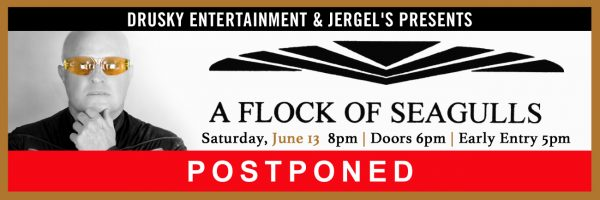 POSTPONED – A Flock of Seagulls