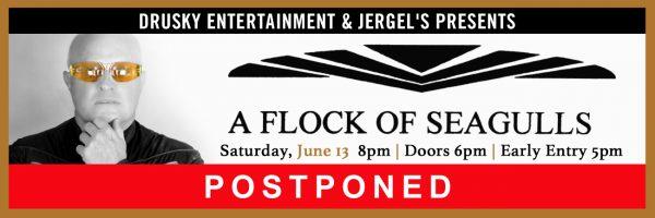 POSTPONED – A Flock of Seagulls