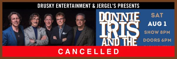 CANCELLED – Donnie Iris & the Cruisers