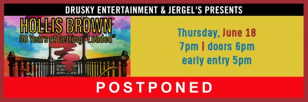 RESCHEDULED – Hollis Brown