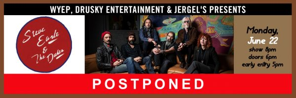 POSTPONED – Steve Earle & the Dukes