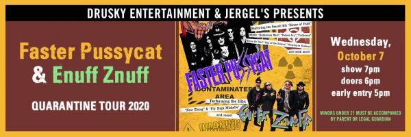 Faster Pussycat & Enuff Znuff – The Quarantine 2020 Tour