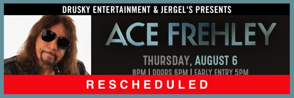 RESCHEDULED – Ace Frehley