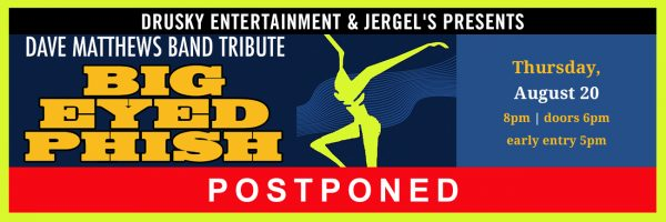 POSTPONED – Big Eyed Phish – Dave Matthews Tribute