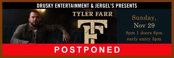 POSTPONED – Tyler Farr