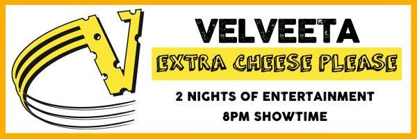 Velveeta – Night One of Two