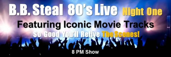 B.B. Steal 80's Live – Iconic Movie Tracks