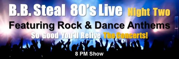 B.B. Steal 80's Live – Featuring Rock & Dance Anthems