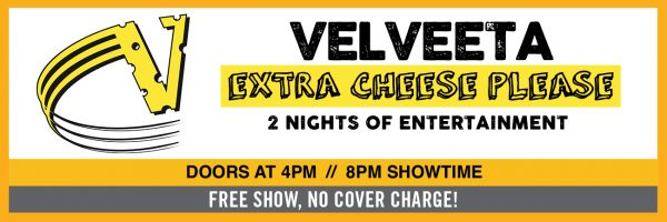 Velveeta – Night One