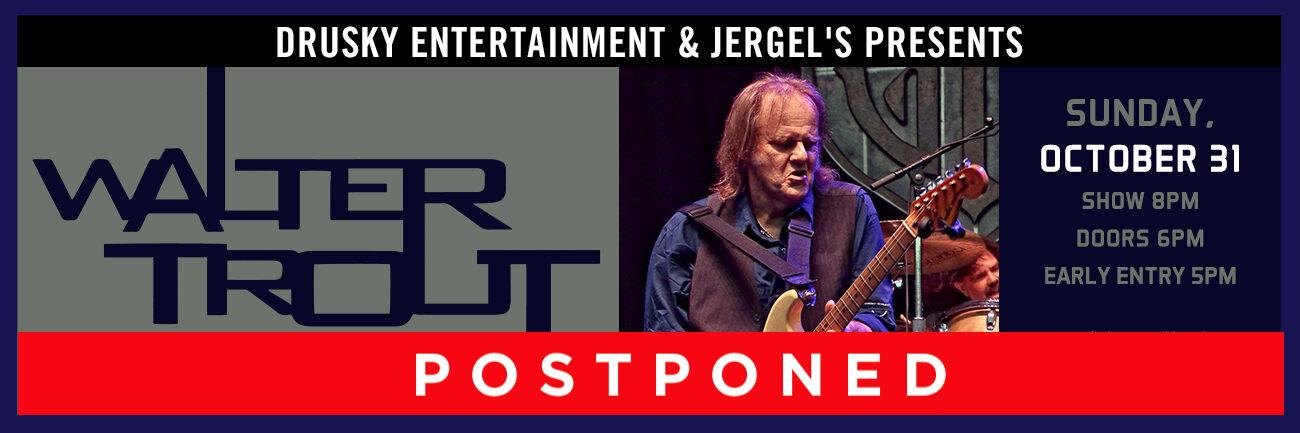 POSTPONED – Walter Trout