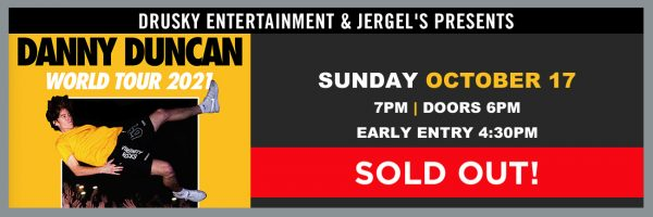 Danny Duncan – SOLD OUT!