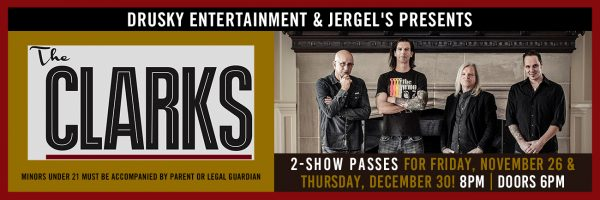 The Clarks – 2 Show Package (11.26 & 12.30)