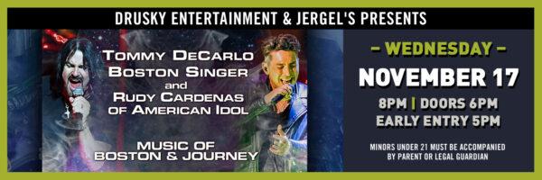 Tommy DeCarlo Boston Singer & Rudy Cardenas of American Idol